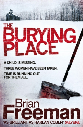 The Burying Place - A high-suspense thriller with terrifying twists ebook by Brian Freeman