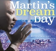 Martin's Dream Day ebook by Kitty Kelley,Stanley Tretick