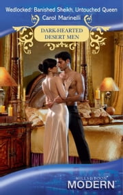 Wedlocked: Banished Sheikh, Untouched Queen (Mills & Boon Modern) (Dark-Hearted Desert Men, Book 1) eBook by Carol Marinelli