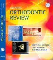 Mosby's Orthodontic Review - E-Book ebook by Jeryl D. English, DDS, MS,...