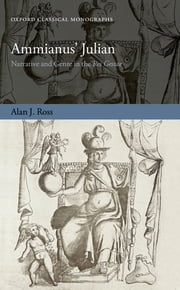 Ammianus' Julian - Narrative and Genre in the Res Gestae ebook by Alan J. Ross
