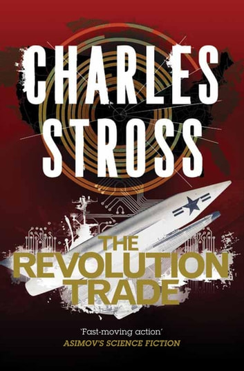 The Revolution Trade - The Revolution Business and The Trade of Queens ebook by Charles Stross