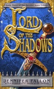 Lord of the Shadows - Book 3 of The Second Sons Trilogy ebook by Jennifer Fallon