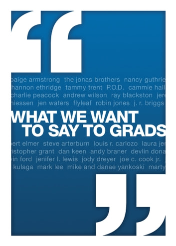 What We Want to Say to Grads ebook by Cook, David C