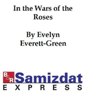 In the Wars of the Roses: A Story for the Young ebook by Evelyn Everett-Green