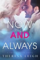 Now And Always (Crown Creek) ebook by Theresa Leigh