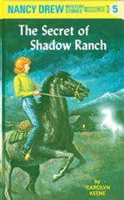 Nancy Drew 05: The Secret of Shadow Ranch ebook by Carolyn Keene