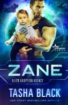 Zane - Alien Adoption Agency #4 ebook by