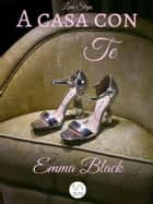 A casa con te - Love Steps ebook by Emma Black