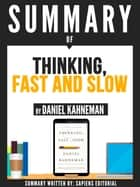 "Summary Of ""Thinking, Fast And Slow - By Daniel Kahneman"" ebook by Sapiens Editorial, Sapiens Editorial"
