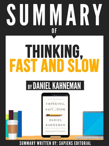 "Summary Of ""Thinking, Fast And Slow - By Daniel Kahneman"" ebook by Sapiens Editorial,Sapiens Editorial"