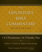 1 and 2 Thessalonians, 1 and 2 Timothy, Titus ebook by Robert L. Thomas, Andreas J. Kostenberger, Tremper Longman III,...