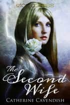 The Second Wife ebook by Catherine Cavendish