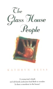 The Glass House People ebook by Kathryn Reiss