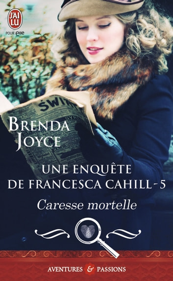 Une enquête de Francesca Cahill (Tome 5) - Caresse mortelle ebook by Brenda Joyce