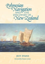 Polynesian Navigation and the Discovery of New Zealand ebook by Jeff Evans