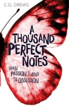 A Thousand Perfect Notes ebook by C. G. Drews