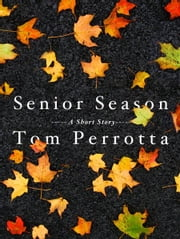 Senior Season ebook by Tom Perrotta