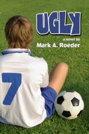 Ugly ebook by Mark A. Roeder