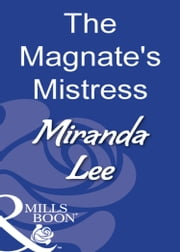 The Magnate's Mistress (Mills & Boon Modern) ebook by Miranda Lee
