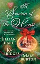 A Season of the Heart: Rocky Mountain Christmas\The Christmas Gifts\The Christmas Charm - Rocky Mountain Christmas\The Christmas Gifts\The Christmas Charm ebook by Jillian Hart, Kate Bridges, Mary Burton