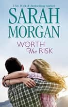 Worth The Risk ebook by Sarah Morgan