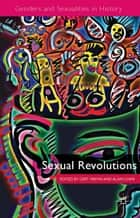 Sexual Revolutions ebook by G. Hekma,A. Giami