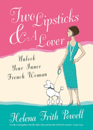 Two Lipsticks and a Lover - A Year in Suspenders ebook by Helena Frith-Powell