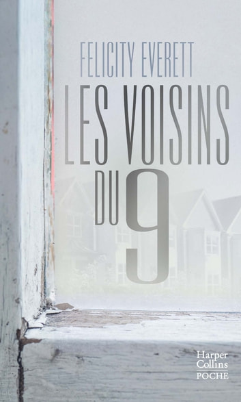 Les voisins du 9 - suspense ebook by Felicity Everett