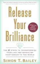 Release Your Brilliance ebook by Simon T. Bailey