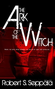 The Ark Of The Witch ebook by Robert Seppälä