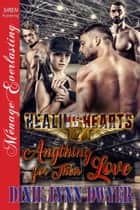 Healing Hearts 7: Anything for Their Love ebook by Dixie Lynn Dwyer