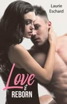 Love & Reborn - Tome 4.5 eBook by Laurie Eschard