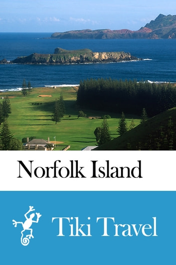 Norfolk Island Travel Guide - Tiki Travel ebook by Tiki Travel