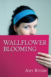 Wallflower Blooming ebook by Amy Rivers