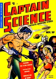 Captain Science, Number 1, Tracking the Flying Saucers ebook by Yojimbo Press LLC,Youthful Magazines