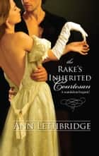 The Rake's Inherited Courtesan ebook by Ann Lethbridge