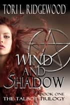 Wind and Shadow ebook by Tori L. Ridgewood