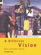A Different Vision ebook by Thomas D Boston