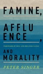 Famine, Affluence, and Morality ebook by Peter Singer, Bill and Melinda Gates
