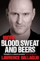 More Blood, Sweat and Beers ebook by Lawrence Dallaglio