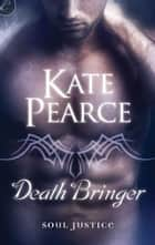Death Bringer ebook by Kate Pearce