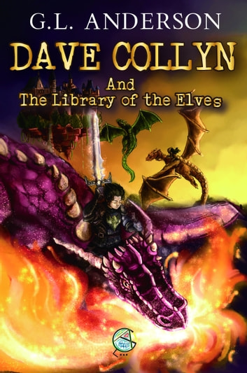 Dave Collyn And The Library of the Elves (Dave Collyn Series, Book 1) ebook by G.L. Anderson
