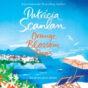 Orange Blossom Days - A Novel audiobook by Patricia Scanlan