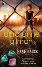 Hard Magic ebook by Laura Anne Gilman