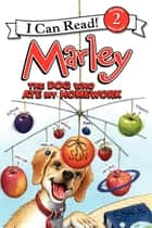Marley: The Dog Who Ate My Homework ebook by Richard Cowdrey, John Grogan, Rick Whipple