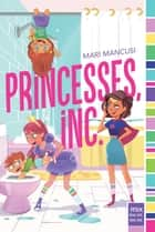 Princesses, Inc. ebook by Mari Mancusi