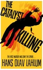 The Catalyst Killing: A K2 Novel 3 ebook by Hans Olav Lahlum