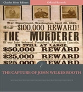 Official Records of the Union and Confederate Armies: Capture of John Wilkes Booth ebook by Edward P. Doherty