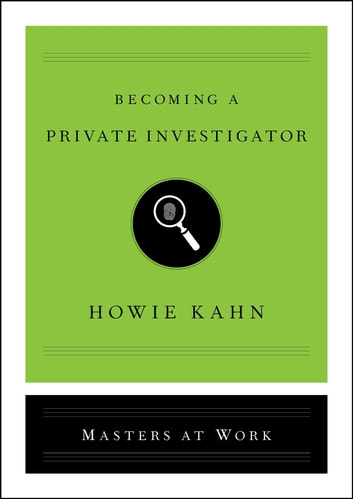 Becoming a Private Investigator ebook by Howie Kahn
